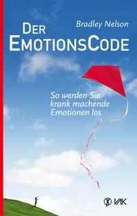 Emotion Code Buch Cover Emotionscode Bradley Nelson So werden Sie krank machende Emotionen los